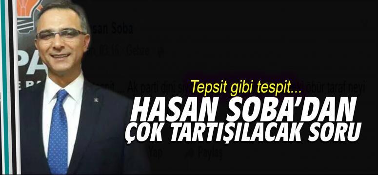 Hasan Soba'dan çok tartışılacak soru