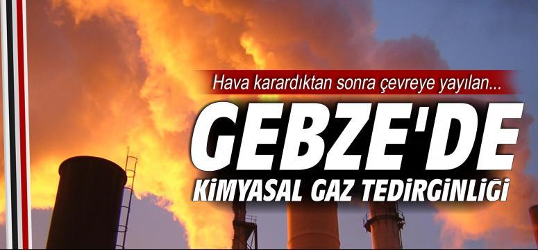 Gebze'de kimyasal gaz tedirginliği!