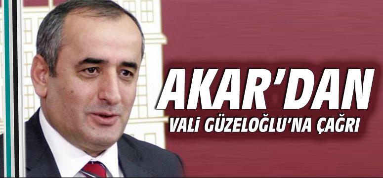 Akar'dan Vali Güzeloğlu'na çağrı