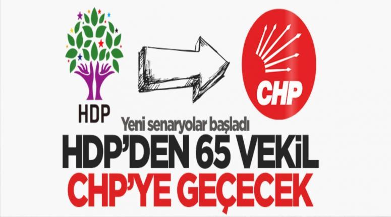 HDP'den 65 vekil CHP'ye geçecek