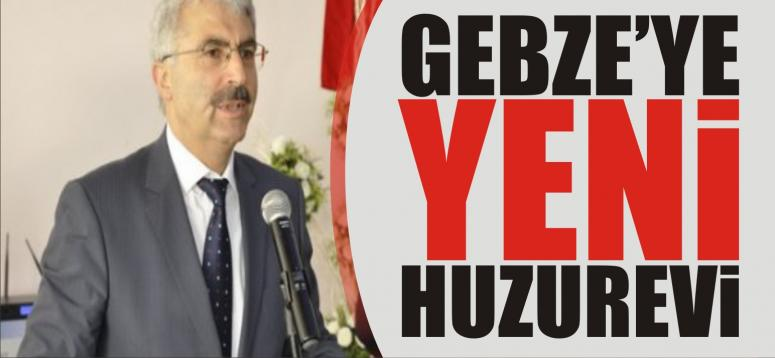 GEBZE'YE YENİ HUZUREVİ!