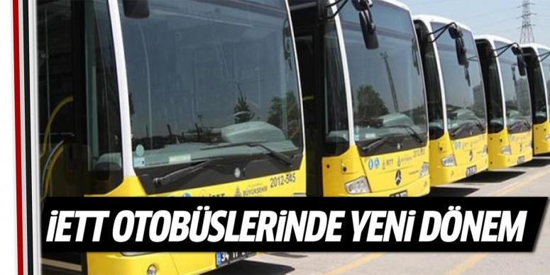 İETT otobüslerinde yeni dönem başladı