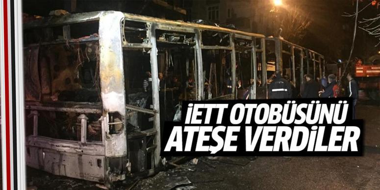 İETT otobüsünü ateşe verdiler