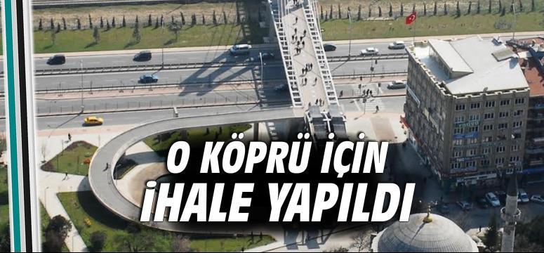 O Köprü İçin İhale Yapıldı