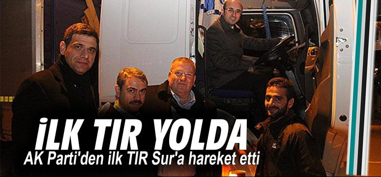 AK Parti'den ilk TIR Sur'a hareket etti