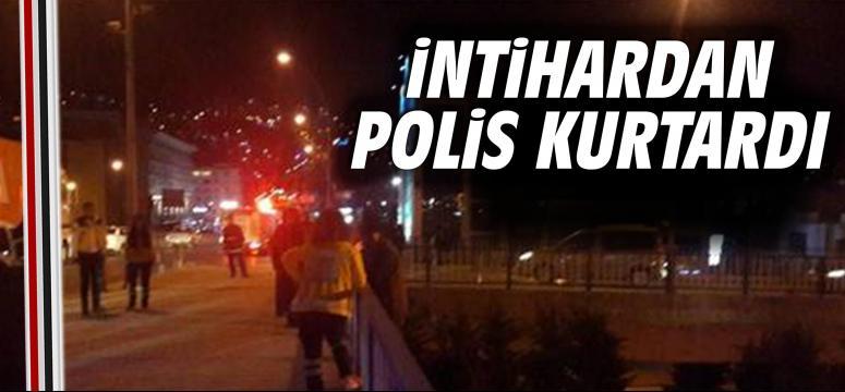 İntihardan Polis kurtardı