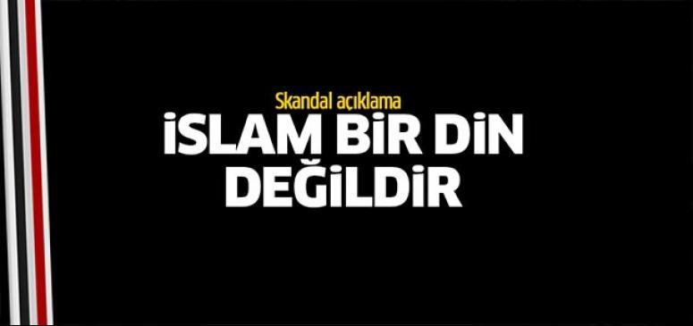 İslam bir din değildir!