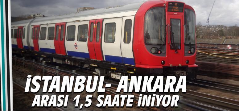 İstanbul- Ankara arası 1,5 saate iniyor