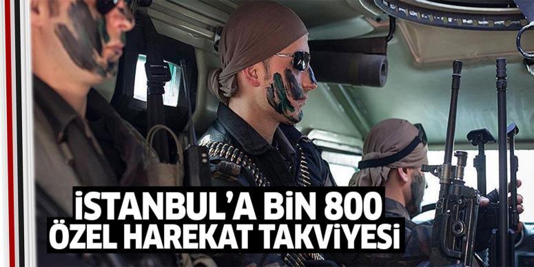 İstanbul'a bin 800 özel harekat polisi takviyesi