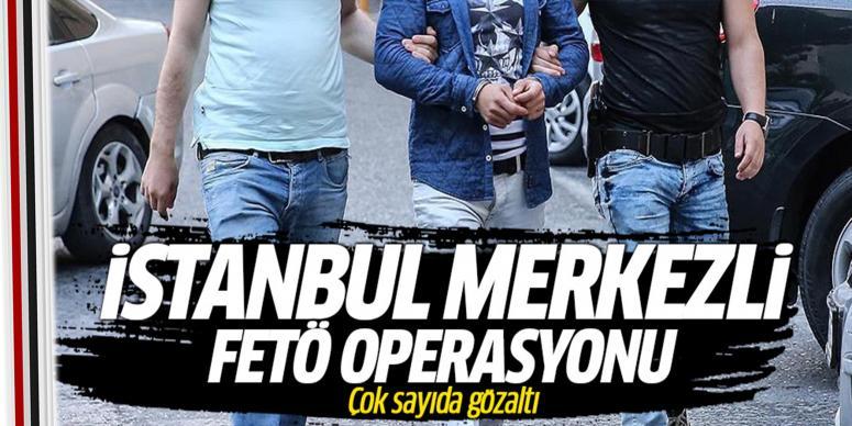 İstanbul merkezli FETÖ-PDY operasyonu