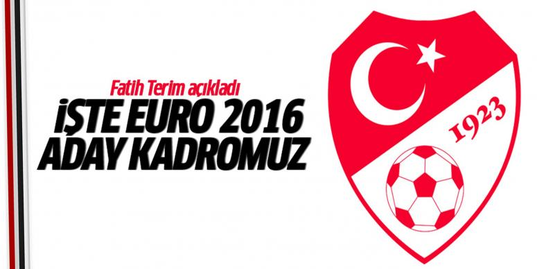 İşte EURO 2016 kadromuz