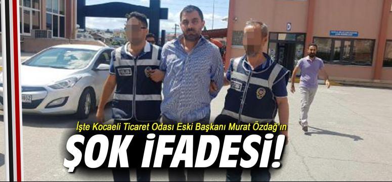 İşte KOTO Eski Başkanı Murat Özdağ'ın şok ifadesi