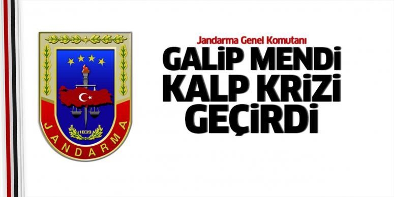 Jandarma Genel Komutanı kalp krizi geçirdi