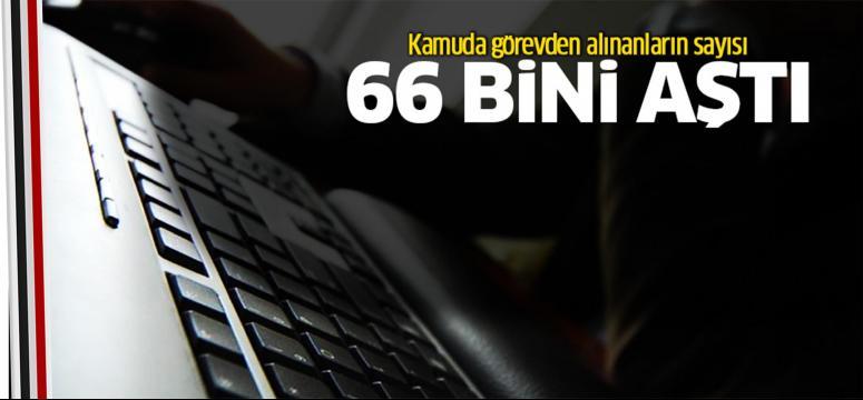 Kamuda görevden alınanların sayısı 66 bini aştı