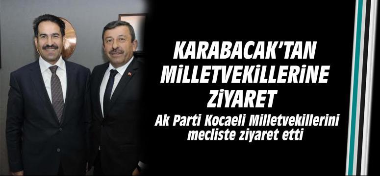 Karabacak Milletvekillerini ziyaret etti