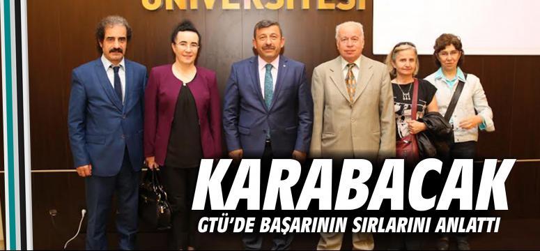 Karabacak GTÜ'de Başarının Sırlarını Anlattı