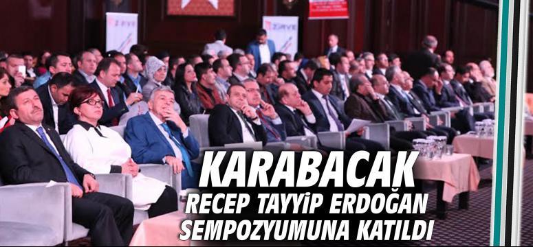 Karabacak Tayyip Erdoğan Sempozyumuna Katıldı