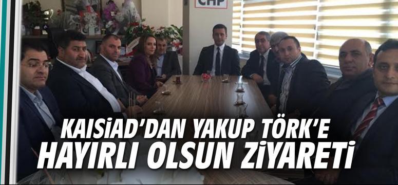 KAISİAD'dan Yakup Törk'e hayırlı olsun ziyareti