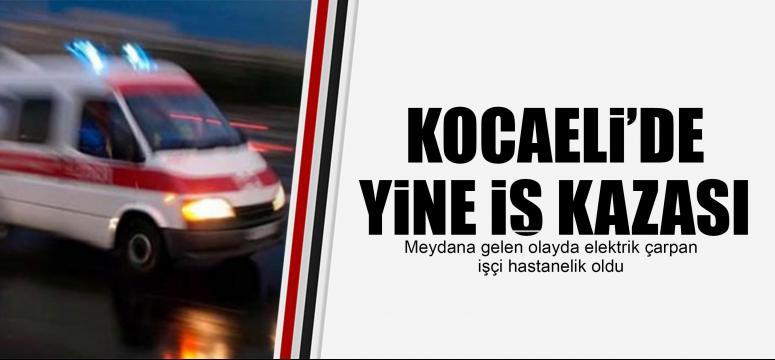 Kocaeli'de yine iş kazası