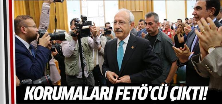 Kemal Kılıçdaroğlu'nun korumaları FETÖ'cü çıktı