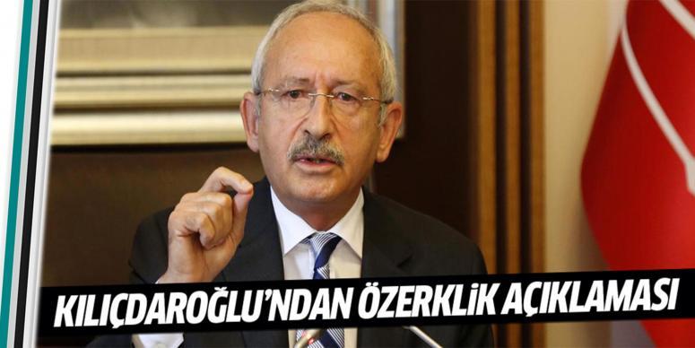 Kılıçdaroğlu'ndan özerklik açıklaması