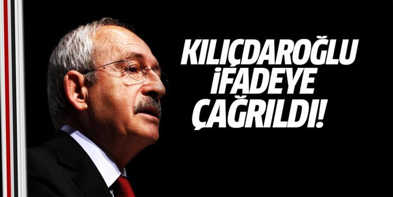 Kılıçdaroğlu ifadeye çağrıldı!