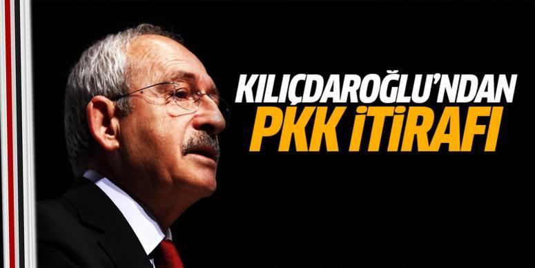Kılıçdaroğlu'ndan şoke eden PKK itirafı