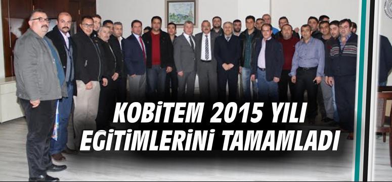KOBİTEM 2015 yılı eğitimlerini tamamladı