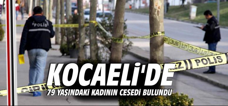 Kocaeli'de 79 Yaşındaki Kadının Cesedi Bulundu