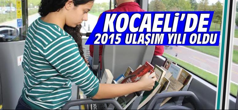Kocaeli'de 2015 ulaşım yılı oldu