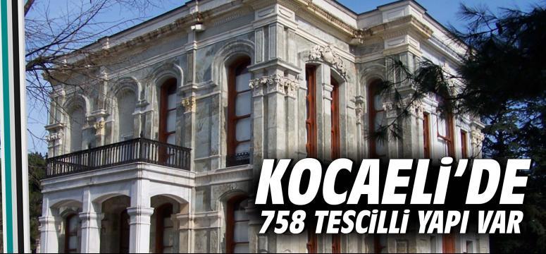 Kocaeli'de 758 Tescilli Yapı Var