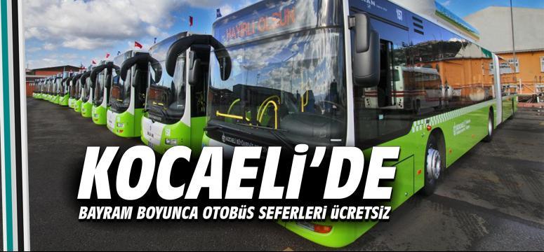 Kocaeli'de bayram boyunca otobüsler ücretsiz