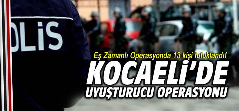 Kocaeli'de eş zamanlı uyuşturucu operasyonu