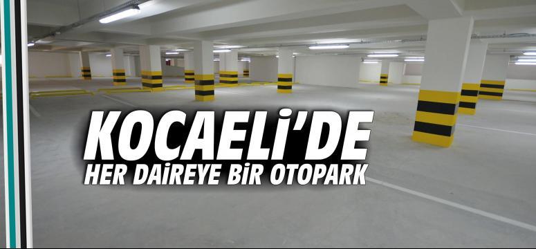 Kocaeli'de her daireye bir otopark