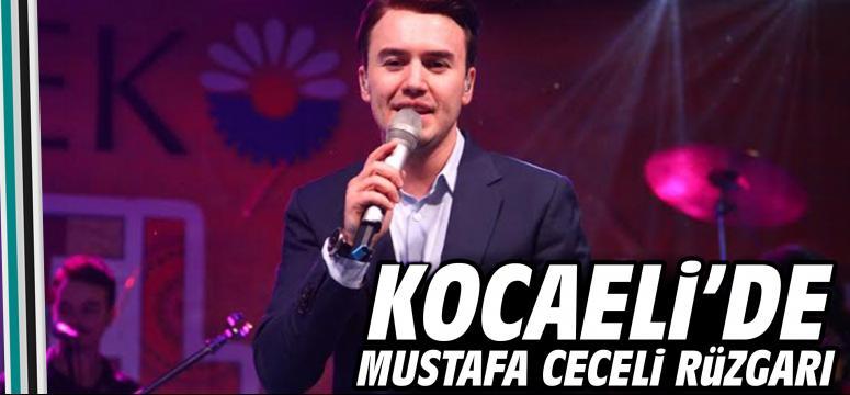 Kocaeli'de Mustafa Ceceli rüzgarı