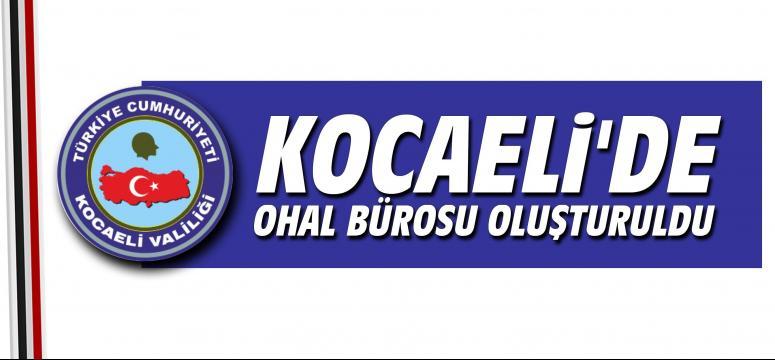 Kocaeli'de OHAL Bürosu Oluşturuldu