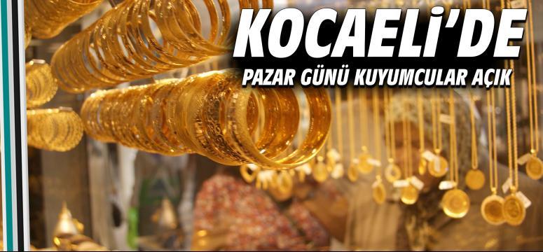 Kocaeli'de pazar günü kuyumcular açık
