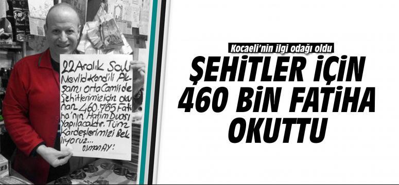 Şehitler İçin 460 Bin Fatiha Okuttu