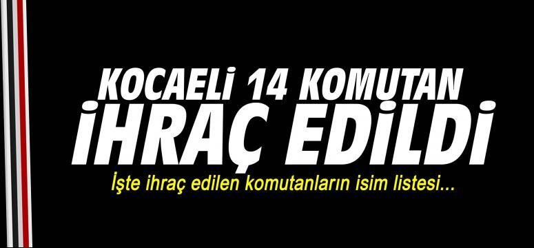 Kocaeli'de 14 Komutan ihraç edildi!