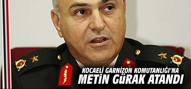 Kocaeli Garnizon Komutanlığı'na Metin Gürak atandı