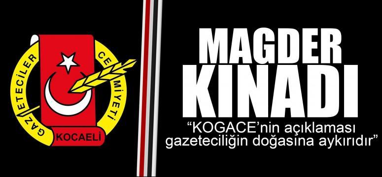 MAGDER 'KOGACE'nin açıklaması gazeteciliğin doğasına aykırıdır'