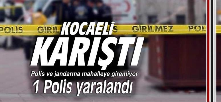 Kocaeli karıştı: 1 Polis yaralandı