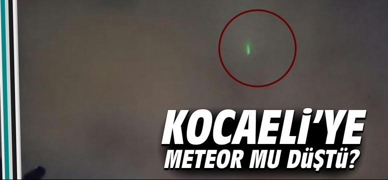 Kocaeli'ye meteor mu düştü?