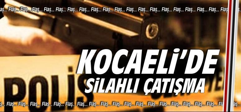 Kocaeli'de silahlı çatışma