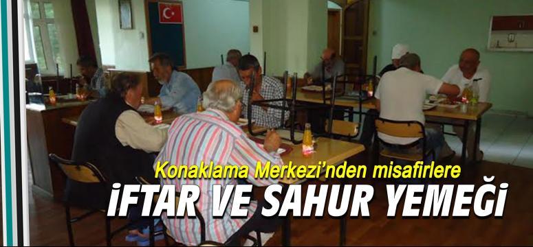 Konaklama Merkezi'nden misafirlere iftar ve sahur yemeği