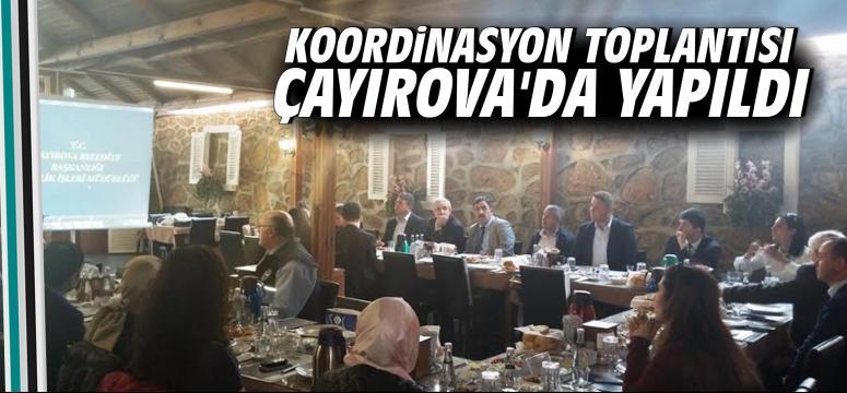 Koordinasyon Toplantısı Çayırova'da Yapıldı