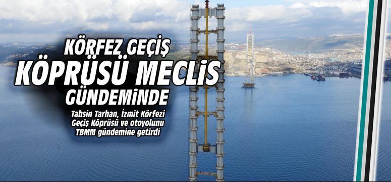 Körfez Geçiş Köprüsü Meclisi gündeminde