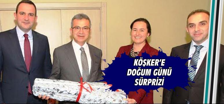 Başkan Köşker'e doğum günü sürprizi