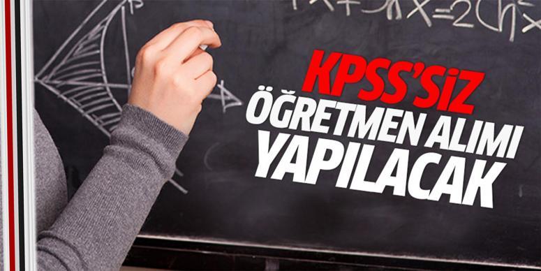 KPSS'siz öğretmen alımı yapılacak
