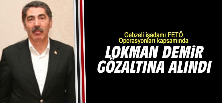 Lokman Demir gözaltına alındı!